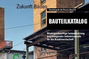 Cover Bauteilkatalog, Forschung für die<br />Praxis, Band 12