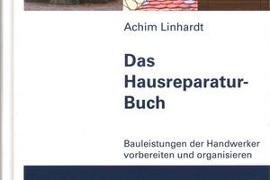 """<div class=""""fliesstext""""><strong>Das Hausreparatur-Buch. Bauleistungen der Handwerker vorbereiten und organisieren. Achim Linhardt, </strong>DVA 2008, 144 S. mit 100 Farbabb., 24,95 €, ISBN 978-3-421-03673-5</div>"""