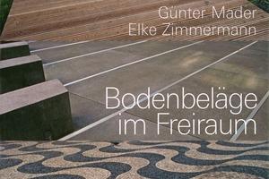 Bodenbeläge im Freiraum. Günter Mader, Elke Zimmermann, Deutsche Verlags-Anstalt, 2009, 144 S., 150 Abb., 80 Zeich., 69,95€, ISBN 978-3-421-03634-6<br />